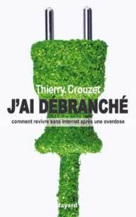 J'ai débranché, Thierry Crouzet