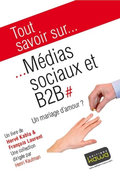 Médias sociaux & B2B | Un mariage d'amour ? Editions Kawa