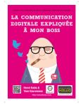 La communication digitale expliquee a mon boss